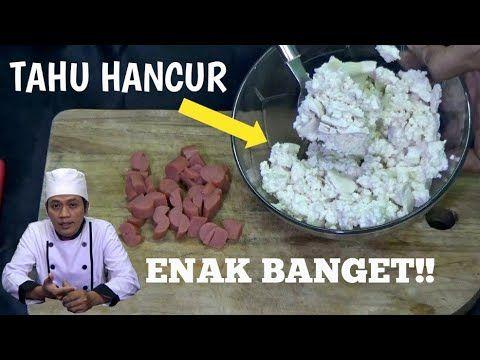 Masak Tahu Hancur Enak Banget Ala Chef Youtube Di 2020 Tahu Resep Makanan Makanan