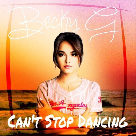 Becky G – Can't Stop Dancin' (single cover art)