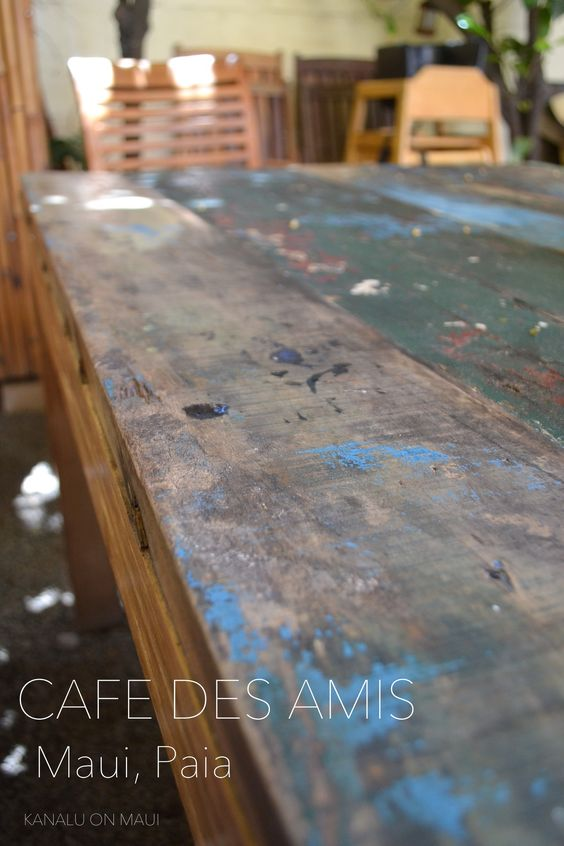 Cafe des Amis  - Paia, Maui - Love their furnitures! #maui #mauirestaurant #paia #rustic #rustictable http://ameblo.jp/project-kanalu/entry-11919805494.html
