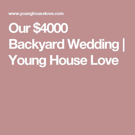 Our $4000 Backyard Wedding | Backyards, House and Backyard weddings