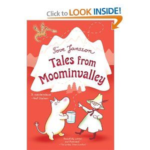 all of the moomin books are great for kids. They have quirky characters and whimsical settings. So so great!