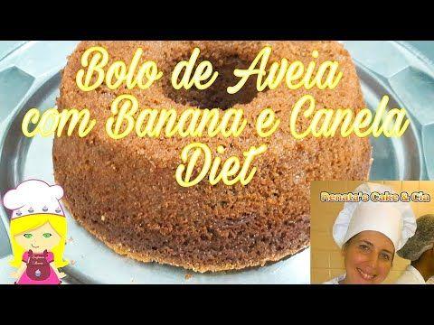 Bolo Diet De Aveia Com Banana E Canela Bolo Diet Da Confeiteira