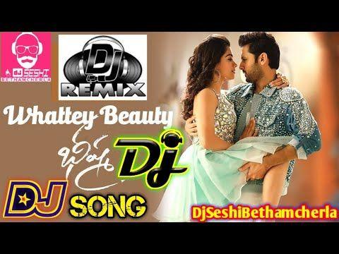 Whattey Beauty Dj Song Remix Djseshibethamcherla Bhishma Dj Songs 2020latestdjsongs Youtube In 2020 Dj Songs Audio Songs Songs