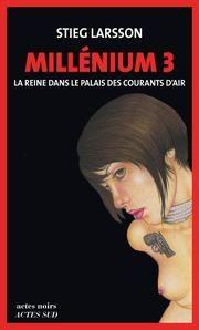 Millénium 3 - La reine dans le palais des courants d'air - Millénium 3 ebook by Stieg Larsson,Lena Grumbach,Marc De Gouvenain