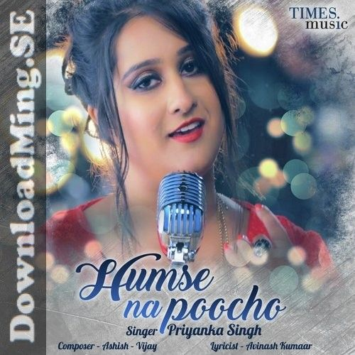 humse na poocho song download by priyanka singh 2020 in 2020 with images songs mp3 song singh pinterest