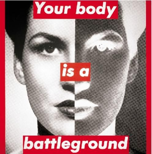 """""""Untitled (your body is a battleground)"""" (1989) by Barbara Kruger"""