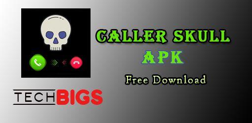 Caller Skull Mod Apk Free Download Latest Version 2020 Mod App Game App Mod