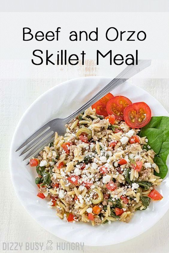 Beef And Orzo Skillet Meal Recipe Easy Skillet Meals Dinner Recipes Quick Dinner Recipes