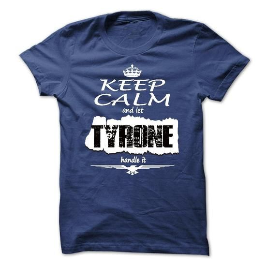 Keep Calm And Let TYRONE Handle It - T Shirt, Hoodie, H - #cool gift #candy gift. TAKE IT => https://www.sunfrog.com/Names/Keep-Calm-And-Let-TYRONE-Handle-It--T-Shirt-Hoodie-Hoodies-YearName-Birthday.html?68278