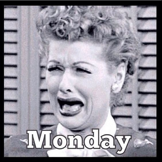 Monday: