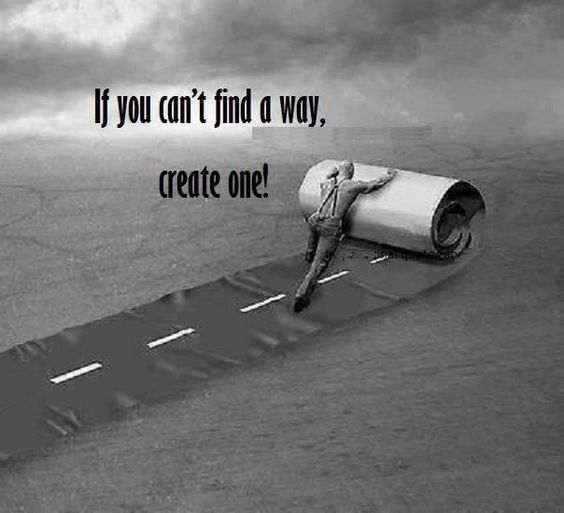 If You Can't Find A Way, Create One  @ManagersDiary @10MillionMiler #quote #inspire #leadership #entrepreneur #quotes
