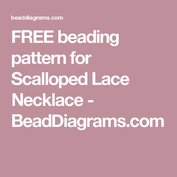 FREE beading pattern for Scalloped Lace Necklace - BeadDiagrams.com