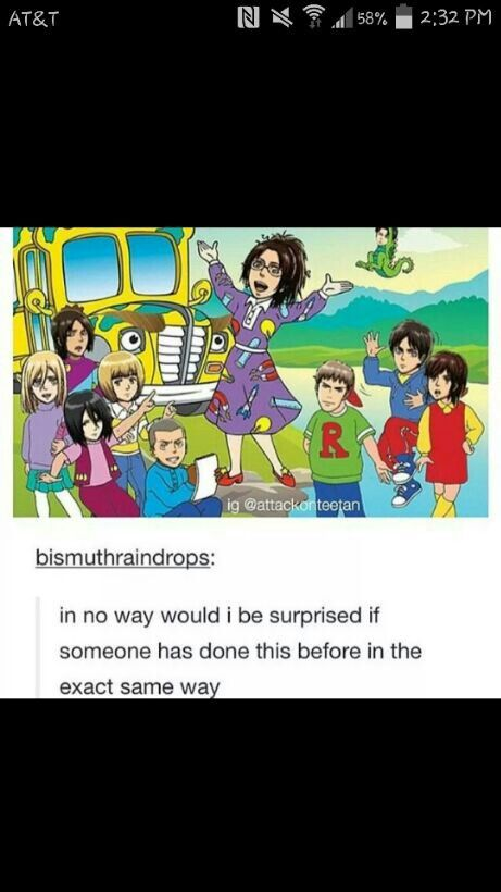 Magic School Bus and Attack on Titan. Is Connie supposed to be Carlos? Because if he is, then I'm going to die of laughter.