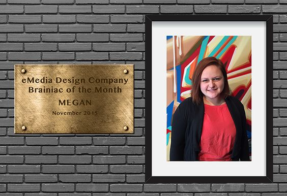 A local creative has been named eMedia Design Company's Brainiac of the Month! Here's why the team's diligent Design Assistant deserves tons of recognition.
