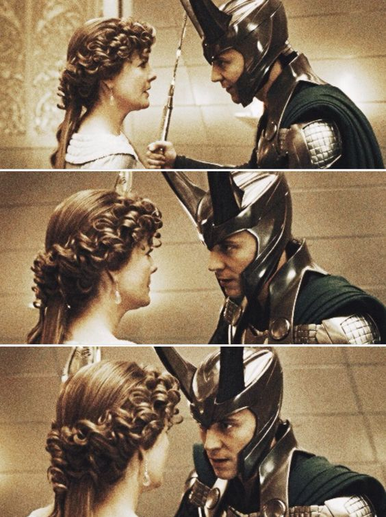 Frigga  Loki ... yep, saddest, most beautifully sweet part in Thor EVER! Only time he says 'I love you.""