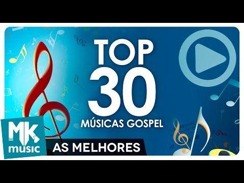 Baixar As 30 Melhores Musicas Gospel E Mais Tocadas Top 30