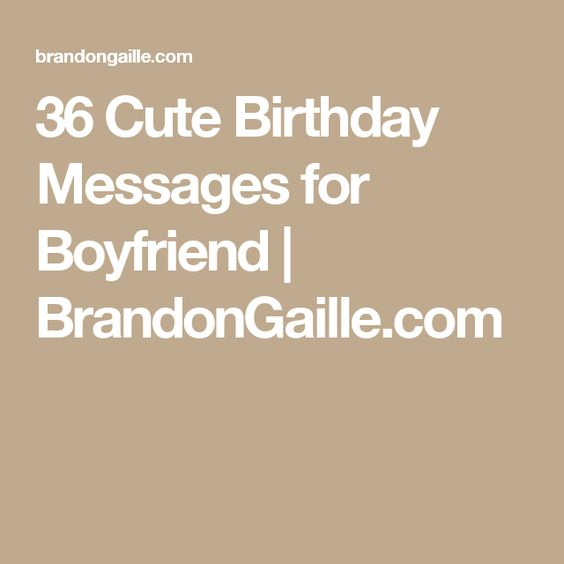 Cute Birthday Messages, Birthday Message For Boyfriend And