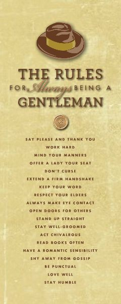 """HM Classic Gentleman Rules... except I think """"don't curse"""" should be changed to, """"know when to curse""""."""