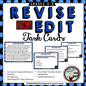 REVISE and EDIT TASK CARDS10 Short Paragraphs with 3 Questions for Each ParagraphProductive ways to use these cards:  - small group exit ticket  - tutoring students before or after school  - providing support for ESL students  - go-to for students who leave with mentor or buddy  - pairing up students to practice   - quick progress snapshot at teacher table  - preparing for reading comprehension testIncluded:10 Paragraph Cards with Mistakes3 Cards for each Paragraph with Suggestions on What…