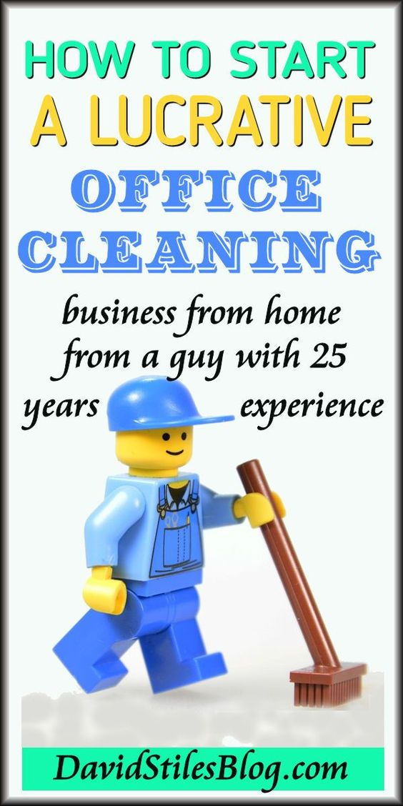 HOW TO START A LUCRATIVE OFFICE CLEANING BUSINESS FROM HOME. From: DavidStilesBlog.com