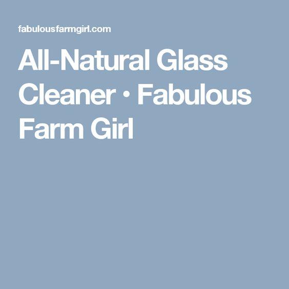 All-Natural Glass Cleaner • Fabulous Farm Girl
