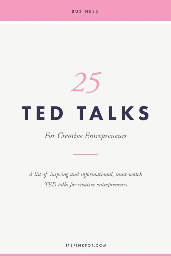 25 Must Watch TED Talks for Creative Entrepreneurs: