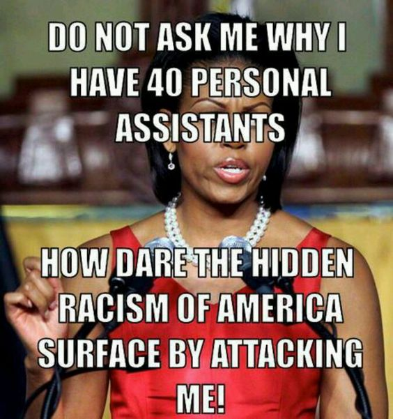I read she has 22 taxpayer paid assistant and 1 dog handler at tax payer exspense at over $100000 annually. She's the most awful 1st lady ever she hates America and. All we stand for. She disgusts me.she's such a rasict.Mooch-ell-O: