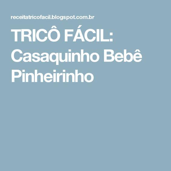 TRICÔ FÁCIL: Casaquinho Bebê Pinheirinho