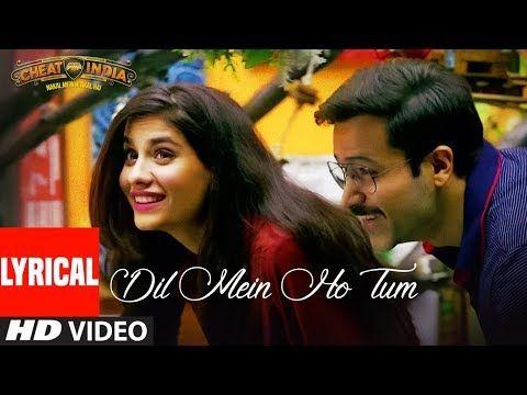 Lyrical Dil Mein Ho Tum Why Cheat India Emraan H Shreya D Rochak K Armaan M Bappi L Manoj M Youtu Wedding Video Songs Bollywood Music Bollywood Songs