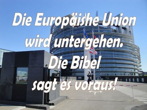 Warum Die Europaische Union Untergehen Wird In Der Bibel Ist Es Prophezeit Von Dr Lothar Gassmann Youtube