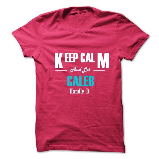 Keep Calm and Let CALEB Handle It - #gifts #gift for her. TRY => https://www.sunfrog.com/No-Category/Keep-Calm-and-Let-CALEB-Handle-It-6266815-Guys.html?68278