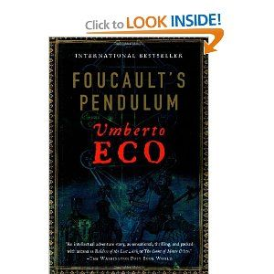 Foucault's Pendulum - Umberto Eco.  This isn't an easy book for most people to read.  Very enjoyable if you like 'cerebral' mysteries.