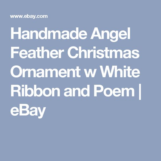Handmade Angel Feather Christmas Ornament w White Ribbon and Poem | eBay