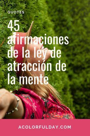 45 Afirmaciones De La Ley De Atracción Afirmaciones Afirmaciones Diarias Afirmaciones Positivas