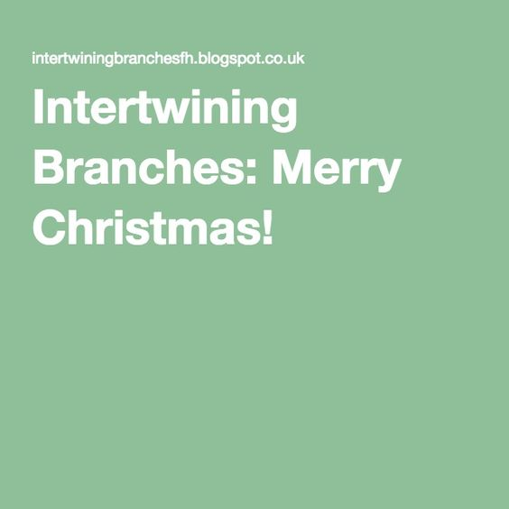Intertwining Branches: Merry Christmas!