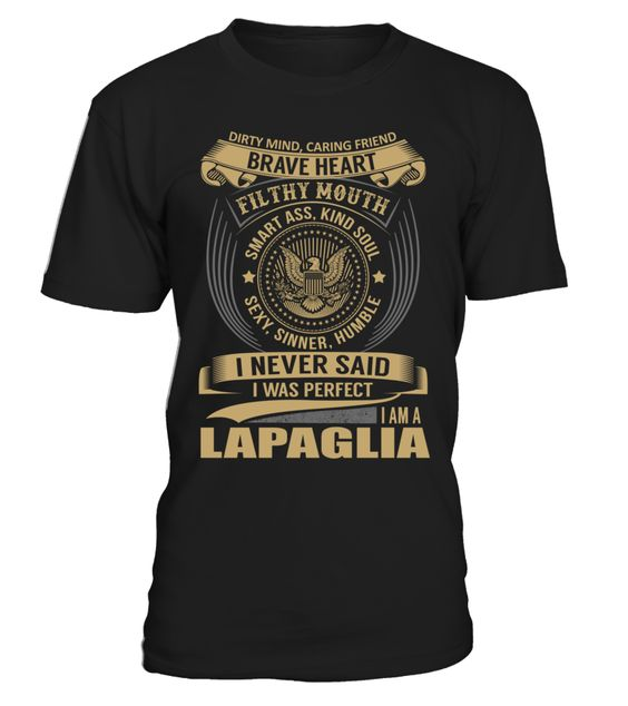 I Never Said I Was Perfect, I Am a LAPAGLIA