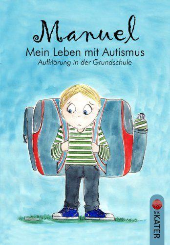 Manuel - Mein Leben mit Autismus: Aufklärung in der Grundschule von Hanna Langer http://www.amazon.de/dp/3944514092/ref=cm_sw_r_pi_dp_KzEovb1B0NPTF