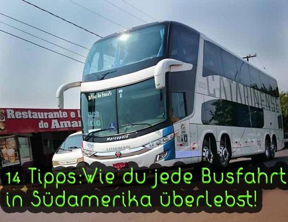 Damit du vor schlechten Busabenteuern in Südamerika verschont bleibst.