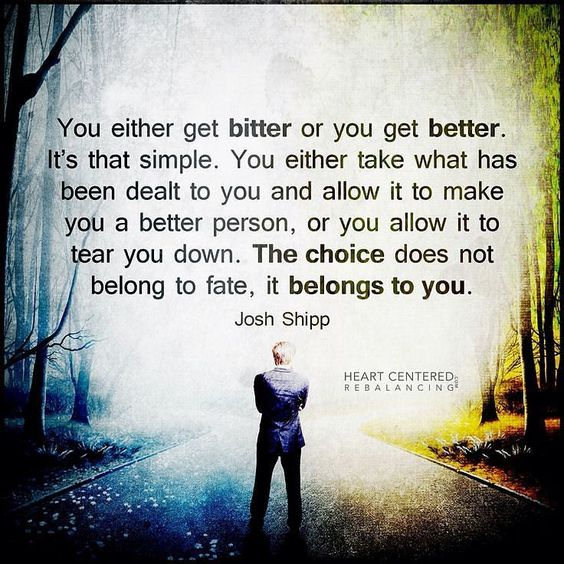 You have a choice to live a bitter life or a better life. If you don't like how your life is right now make a choice to change.  You cannot expect different results by doing the same thing everyday.  #limitbreaklifestyle #limitingbeliefs #breakyourlimits #followyourheart #powerofchoices