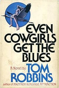 Even Cowgirls Get the Blues, by Tom Robbins