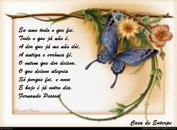 """Casa de Euterpe: """"Eu amo tudo o que foi... - Fernando Pessoa"""