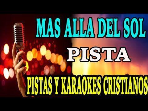 Karaoke Cristiano Mas Alla Del Sol Pista 2018 Mayo Pistas Cristianas Para Cantar 2018 Youtube Karaoke Youtube Neon Signs
