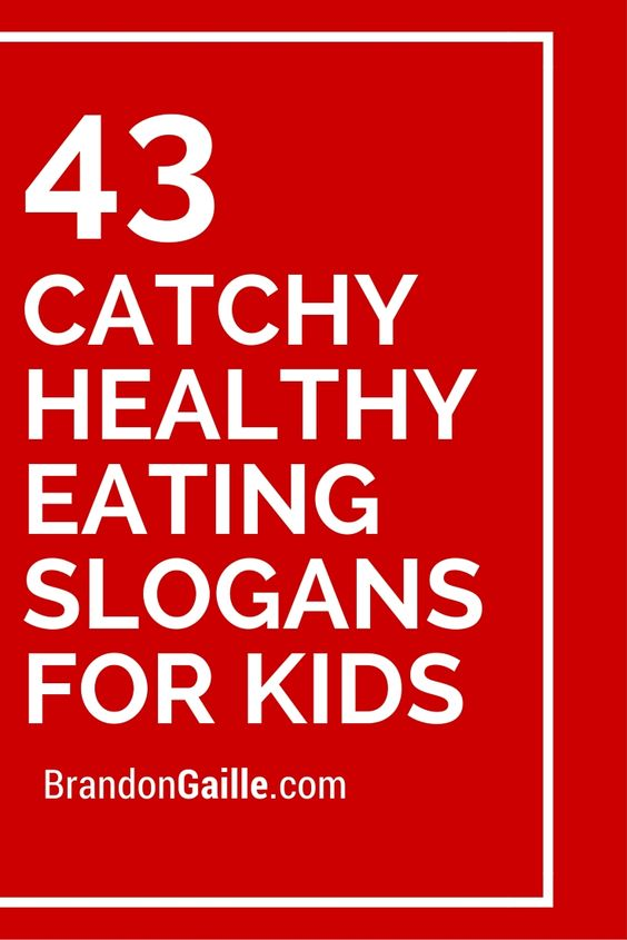 43 Catchy Healthy Eating Slogans for Kids | Kid, For kids ...