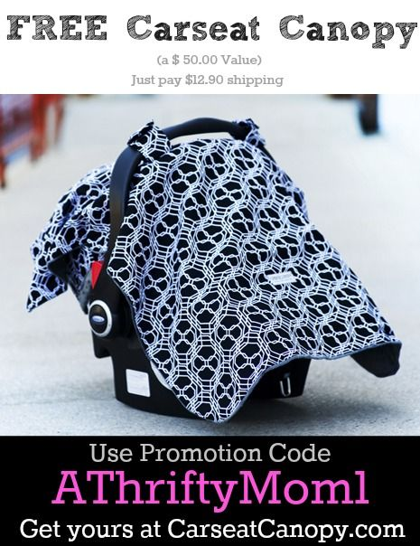 SUCH A GREAT DEAL Free carseat canopy promo code, just pay shipping. Makes a great baby gift
