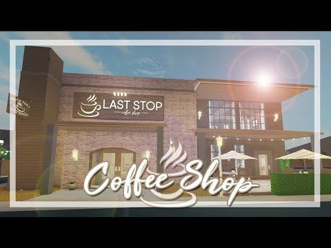 Welcome To Bloxburg Coffee Shop Town Series Pt 1 Youtube Cafe House Unique House Design Cute House