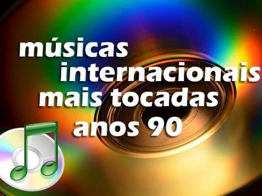 Top 100 Musicas Internacionais Mais Tocadas Nos Anos 90 Musicas