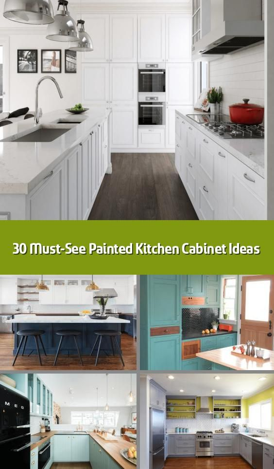 30 Must See Painted Kitchen Cabinet Ideas We Love Our Kitchens We Spend So Much Time In Them Painting Kitchen Cabinets Kitchen Renovation Kitchen Cabinets