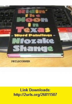 Ridin the Moon in Texas 1ST Edition Ntozake Shange ,   ,  , ASIN: B000SHZCS0 , tutorials , pdf , ebook , torrent , downloads , rapidshare , filesonic , hotfile , megaupload , fileserve