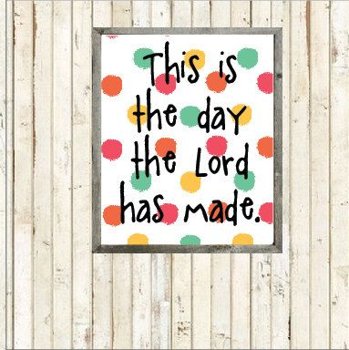 This Is The Day The Lord Has Made - Printable - Instant Download