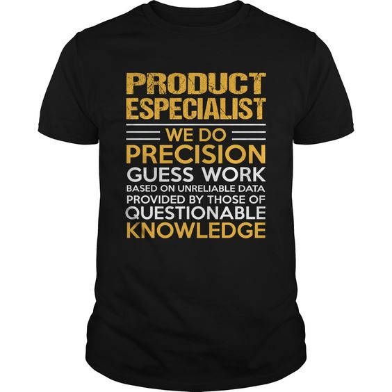 PRODUCT ESPECIALIST T-Shirts, Hoodies. ADD TO CART ==► https://www.sunfrog.com/LifeStyle/PRODUCT-ESPECIALIST-114938427-Black-Guys.html?41382